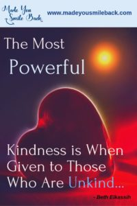 The Power of Kindness by Beth Elkassih, Made You Smile Back Inspirational Quotes, Make You Smile, Made Ya Smile, Smile Back